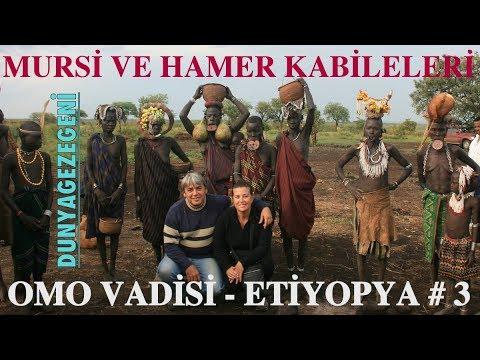 Omo Vadisi kabileler i 2 Mursi ve Hamer  ETİYOPYA  3. Bölüm DG Dünya gezegeni