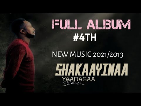 New Yadesa Shiri #4th full Album/ 'Shakaayinaa' 2021/2013