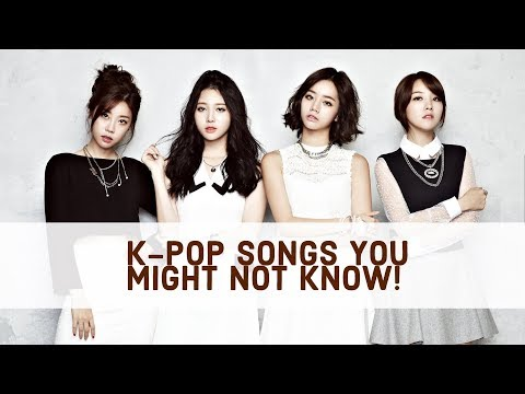 K-POP SONGS YOU MIGHT NOT KNOW!