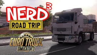 Nerd³ The Road Trip! Euro Truck Simulator 2