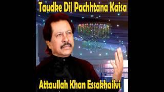 Attaullah Khan Essakhailvi - Khuwab Mein Koi Aake