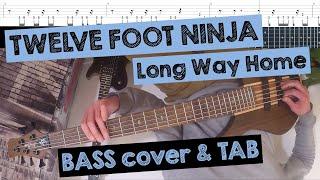 ???? TWELVE FOOT NINJA - Long Way Home (FPV/POV BASS COVER with TAB)