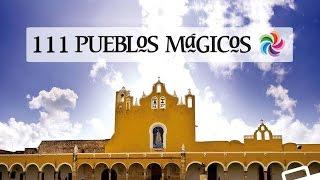 111 Pueblos Mágicos en México, 2016