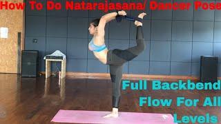 How To Do Natarajasana/ Dancer Pose? | Full Backbend Flow For All Levels