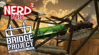 Nerd³ Plays... Bridge Project