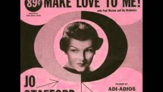 Jo Stafford - Make Love To Me  1954