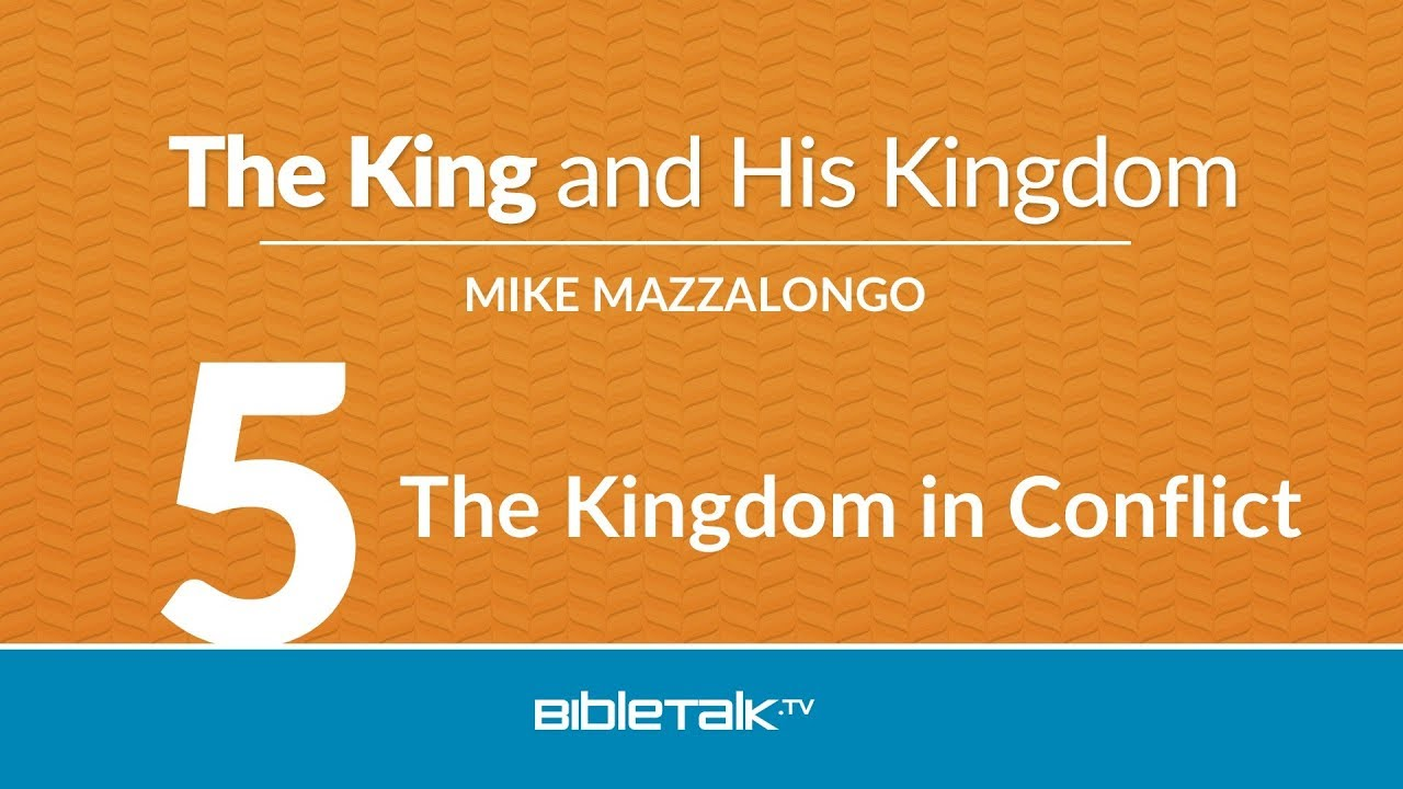 5. The Kingdom in Conflict