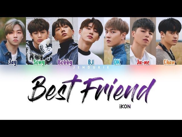 Ikon Best Friend Lyrics Color Coded Han Rom Eng