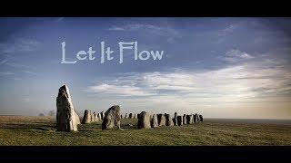 """""""Let It Flow"""""""