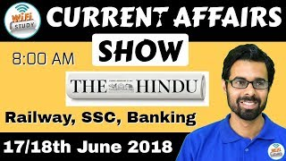 8:00 AM - CURRENT AFFAIRS SHOW 17/18th June   RRB ALP/Group D, SBI Clerk, IBPS, SSC, KVS, UP Police