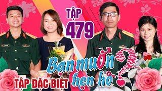 BẠN MUỐN HẸN HÒ #479 UNCUT-SỐ ĐẶC BIỆT| Thượng úy hẹn hò nàng bị mẹ bỏ sỉ số điện thoại vì 25 tuổi ế
