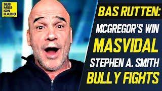 "Bas Rutten: Stephen A. Smith ""Has No Clue"" About Conor McGregor's Win Over Cerrone, Masvidal Fight"