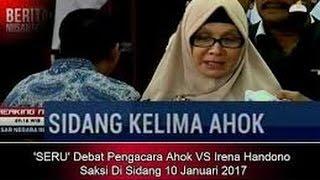 Inilah DEBAT SERU Antara Pengacara Ahok VS Irena Handono Saksi Di Sidang AHOK 10 Januari 2017