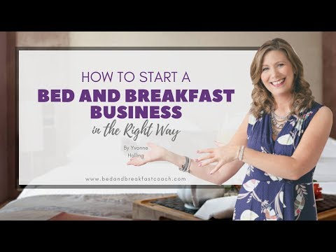 How to Start a Bed and Breakfast Business the Right Way - YouTube