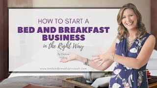 How to Start a Bed and Breakfast Business the Right Way