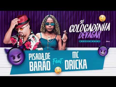 MC DRICKA, PISADA DE BARÃO - SÓ COLOCADINHA DEVAGAR (#PISEIRO)