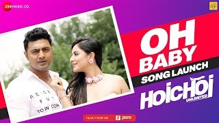 Hoichoi Unlimited   Oh Baby Song Launch   Dev   Aniket C   Koushani   Puja   Puja 2018