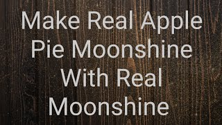 Apple Pie Moonshine With Real Moonshine How To Make It At Home