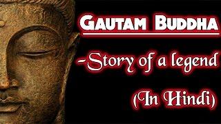 Life of Buddha | Story of a Legend | Hindi | Life Story | Gautam Buddha