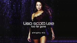 Lisa Scott Lee - Too Far Gone (Almighty Mix)