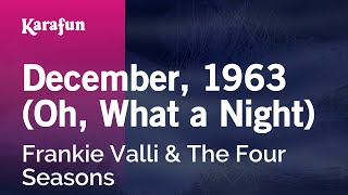 Karaoke December '63 (Oh What A Night) - The Four Seasons *
