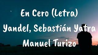 Yandel, Sebastián Yatra, Manuel Turizo - En Cero (Letra)