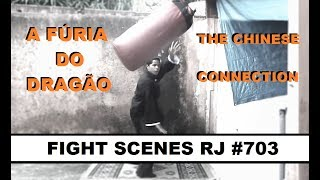 FIGHT SCENES RJ #703 - A FÚRIA DO DRAGÃO - THE CHINESE CONNECTION