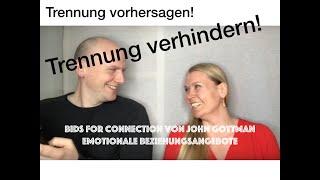 """""""Emotionale Beziehungsangebote"""" von John Gottman plus Vorspann :-).         """"Bids for"""