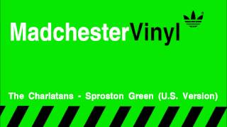 "The Charlatans - Sproston Green 12"" US Version"