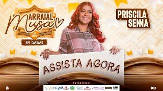 Priscila Senna - Arraial da Musa (Live Show)