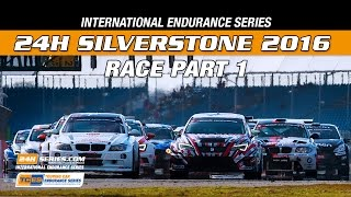 24H_Series - Silverstone2016 Full Race Part 1