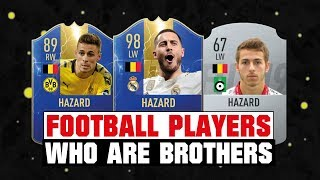 FIFA 19 | FOOTBALL PLAYERS WHO ARE BROTHERS! 😱🚼| FT. HAZARD, POGBA, BOATENG... Etc