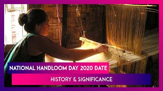 National Handloom Day 2020: History & Significance Of The Day That Honours Handloom Weavers In India - Download this Video in MP3, M4A, WEBM, MP4, 3GP