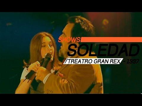 Soledad video Gran Rex 1997 - Show Completo