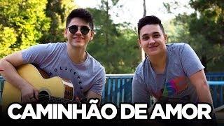 Caminhão De Amor   Matheus E Kauan (Cover Tulio E Gabriel)