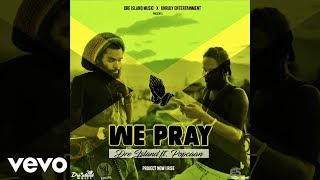 Dre Island   We Pray Ft. Popcaan Lyrics (Lyric Video)