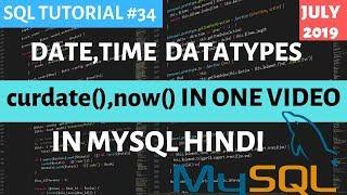 MySQL #34: Date Time Data Types In One Video In SQL