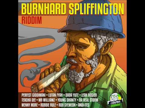 Burnhard Spliffington Riddim Mix (Full) Feat. Lutan Fyah Perfect (Giddimani Rec.) (February 2017)