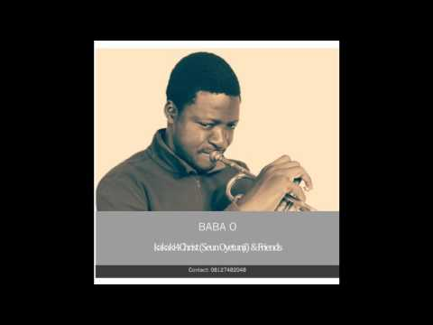 "A Jazz Re arrangement of Sunnie Badu's ""Baba o"" By Kakaki4Christ  Seun Oyetunji & Friends"
