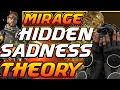 Mirage Hidden Sadness Theory: Apex Legends (Season 5 )