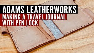 Making A Leather Travel Journal With Pen Lock