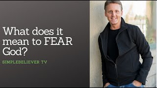 What does it mean to FEAR God? A simple yet powerful definition...