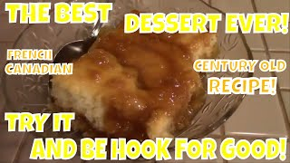 THE BEST DESSERT IN NORTH AMERICA, THE POOR MAN'S PUDDING (POUDING CHÔMEUR) A CENTURY + OLD RECIPE!