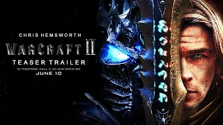 Warcraft 2: First Trailer #1 Concept  Rise of the Lich King  Chris Hemsworth 2021 Movie