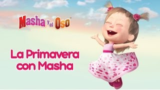 Masha y el Oso -🌿  La Primavera con Masha 🌸 (La Colección de primavera de los dibujos animados)