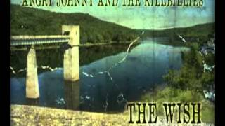 Angry Johnny And The Killbillies-The Wish