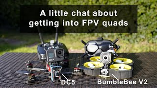 Little chat about getting into FPV - iFlight titan DC5 + Bumblebee V2