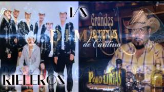 LOS RIELEROS VS POLO URIAS MIX (Dj Mata)*Grandes recuerdos de Cantina*