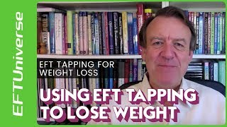 EFT Tapping For Weight Loss | Using EFT Tapping To Lose Weight