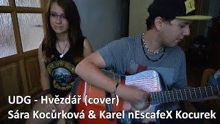 ''UDG - Hvězdář'' Cover na Akustickou Kytaru a Zpěv (Sára Kocůrková & Karel nEscafeX Kocurek)